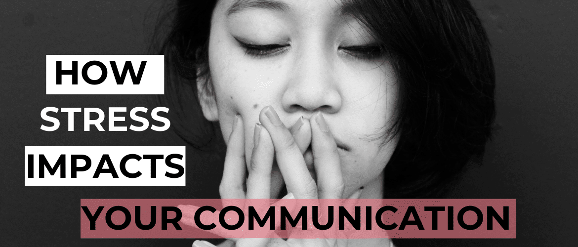 How Stress Impacts Communication
